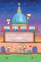 The Railway Mice ebook by Peggy McGloin