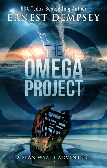 The Omega Project - A Sean Wyatt Archaeological Thriller ebook by Ernest Dempsey