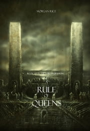 A Rule of Queens (Book #13 in the Sorcerer's Ring) ebook by Morgan Rice