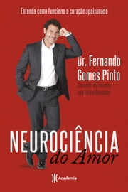 Neurociência do Amor ebook by Dr. Fernando Gomes Pinto