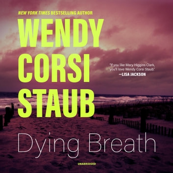 Dying Breath audiobook by Wendy Corsi Staub