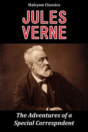 The Adventures of a Special Correspondent by Jules Verne ebook by Jules Verne