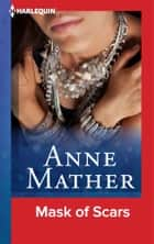 Mask of Scars ebook by Anne Mather