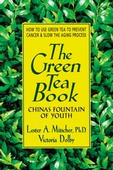 The Green Tea Book ebook by Lester A. Mitscher,Victoria Toews