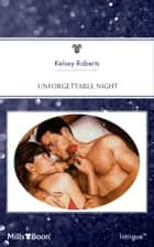 Unforgettable Night ebook by Kelsey Roberts