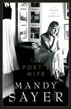 The Poet's Wife ebook by Mandy Sayer