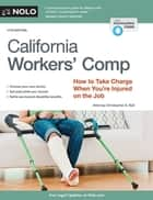 California Workers' Comp - How to Take Charge When You're Injured on the Job ebook by Christopher Ball, Attorney