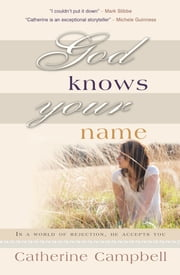 God Knows Your Name ebook by Catherine Campbell