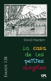 La casa de les petites alegries ebook by David Masobro García