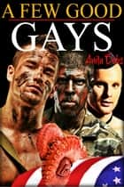 A Few Good Gays ebook by