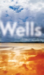 Wells ebook by Jenna Butler