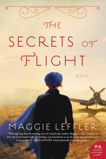 The Secrets of Flight - A Novel ebook by Maggie Leffler