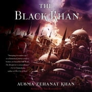 The Black Khan - Book Two of the Khorasan Archives audiobook by Ausma Zehanat Khan