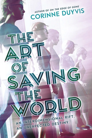 The Art of Saving the World ebook by Corinne Duyvis