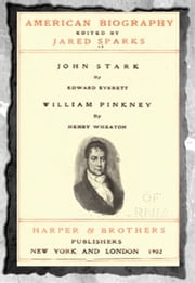 American biography (1902) Vol- 6 John Stark and William Pinkney ebook by Edward Everrett and Henry Wheaton