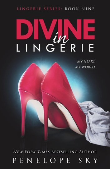 Divine in Lingerie - Lingerie, #9 ebook by Penelope Sky