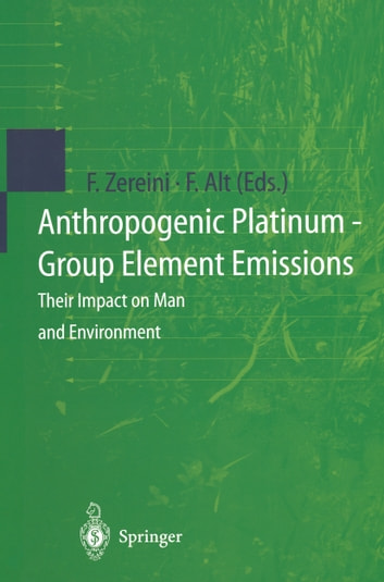 Anthropogenic Platinum-Group Element Emissions - Their Impact on Man and Environment ebook by