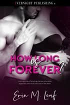 How Long Is Forever? ebook by Erin M. Leaf
