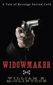 Widowmaker ebook by William E. McClintock