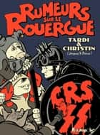 Rumeurs sur le Rouergue ebook by Jacques Tardi
