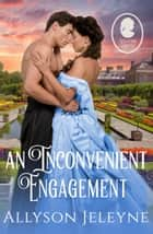 An Inconvenient Engagement ebook by Allyson Jeleyne