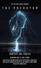 The Predator: Hunters and Hunted - Official Movie Prequel ebook by