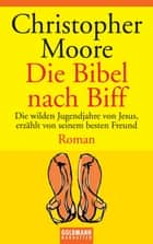 Die Bibel nach Biff - Roman ebook by Christopher Moore, Jörn Ingwersen
