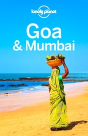 Lonely Planet Goa & Mumbai ebook by Lonely Planet,Paul Harding,Abigail Blasi,Trent Holden,Iain Stewart