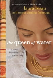 The Queen of Water ebook by Laura Resau,Maria Virginia Farinango