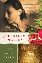 Jerusalem Maiden - A Novel ebook by Talia Carner