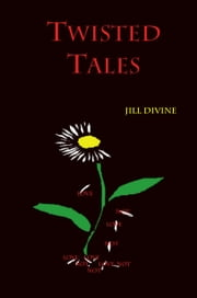 Twisted Tales ebook by Jill Divine