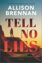 Tell No Lies - A Novel ebook by Allison Brennan