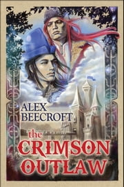 The Crimson Outlaw ebook by Alex Beecroft