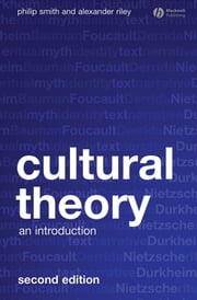 Cultural Theory - An Introduction ebook by Philip Smith,Alexander Riley