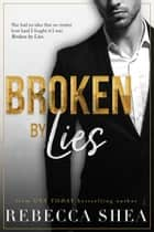 Broken by Lies ebook by