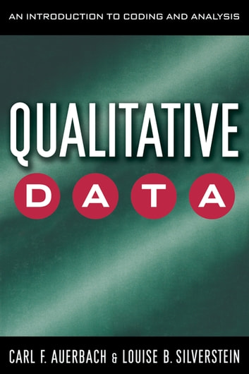 Qualitative Data - An Introduction to Coding and Analysis eBook by Carl Auerbach,Louise B. Silverstein