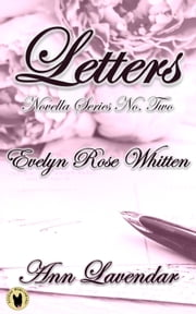 Letters: Evelyn Rose Whitten ebook by Ann Lavendar