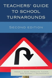 Teachers' Guide to School Turnarounds ebook by Daniel L. Duke,Pamela D. Tucker,Michael J. Salmonowicz