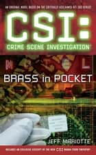 CSI: Crime Scene Investigation: Brass in Pocket ebook by Jeff Mariotte