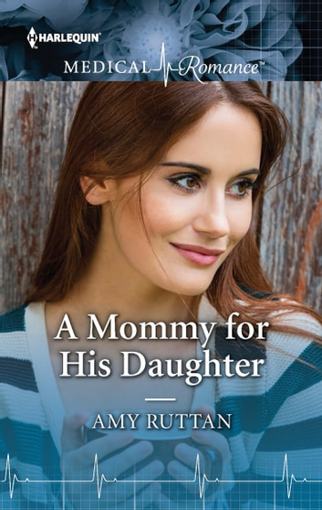 A Mommy for His Daughter ebook by Amy Ruttan