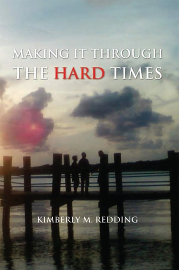 Making It Through the Hard Times ebook by Kimberly M. Redding