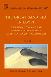 The Great Sand Sea in Egypt: Formation, Dynamics and Environmental Change - a Sediment-analytical Approach ebook by Besler, H.