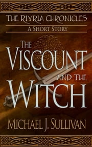 The Viscount and the Witch (Riyria Chronicles Short #1) ebook by Michael J. Sullivan