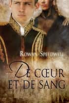 De cœur et de sang ebook by Rowan Speedwell,Iriam Shostakovich