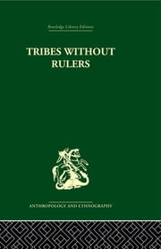 Tribes Without Rulers - Studies in African Segmentary Systems ebook by John Middleton,David Tait