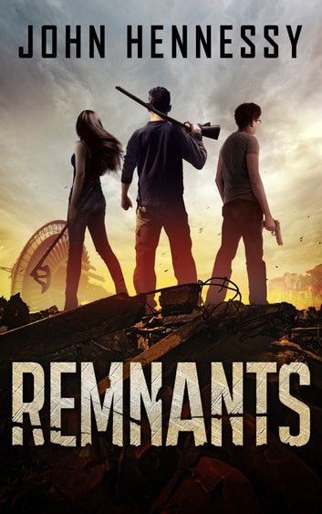 Remnants (Remnants Trilogy, Book 1) ebook by John Hennessy