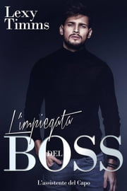 L'impiegata del Boss ebook by Lexy Timms