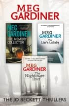 Meg Gardiner 3-Book Thriller Collection: The Memory Collector, The Liar's Lullaby, The Nightmare Thief ebook by Meg Gardiner