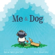 Me & Dog - with audio recording ebook by Gene Weingarten,Eric Shansby
