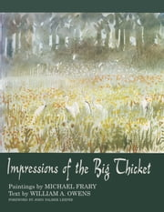 Impressions of the Big Thicket ebook by Michael Frary,William A. Owens